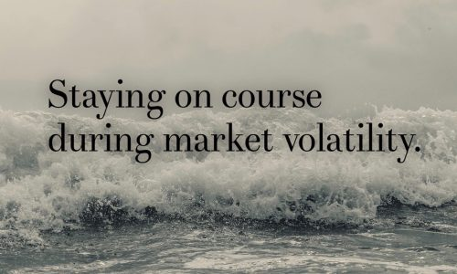 staying on course during market volatility